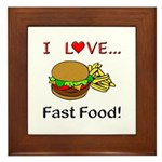 I Love Fast Food Framed Tile