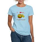 I Love Fast Food Women's Light T-Shirt