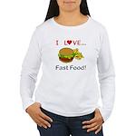 I Love Fast Food Women's Long Sleeve T-Shirt