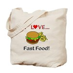 I Love Fast Food Tote Bag
