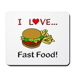 I Love Fast Food Mousepad