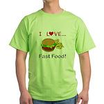 I Love Fast Food Green T-Shirt