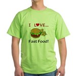 I Love Fast Food Green T-Shirt