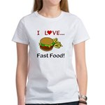 I Love Fast Food Women's T-Shirt