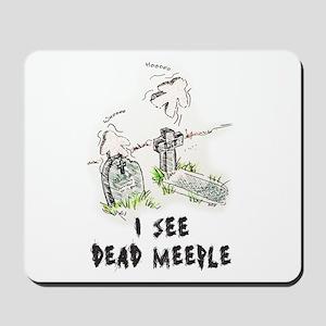 I See Dead Meeple Mousepad