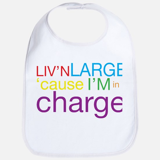 Livn Large cause Im in Charge Bib