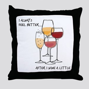 I always feel better after I wine a little Throw P