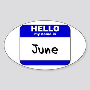 hello my name is june Oval Sticker
