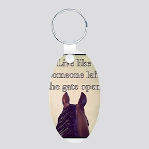 Live Like Someone Left The Gate Open Keychains