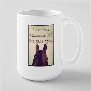 Live Like Someone Left The Gate Open Mugs