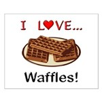 I Love Waffles Small Poster