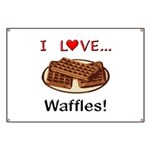 I Love Waffles Banner