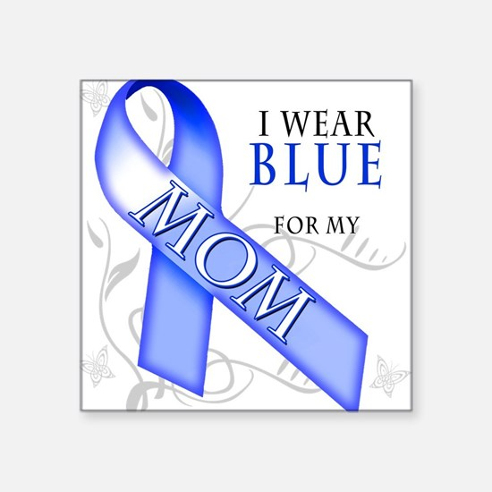 I Wear Blue for my Mom.png Sticker