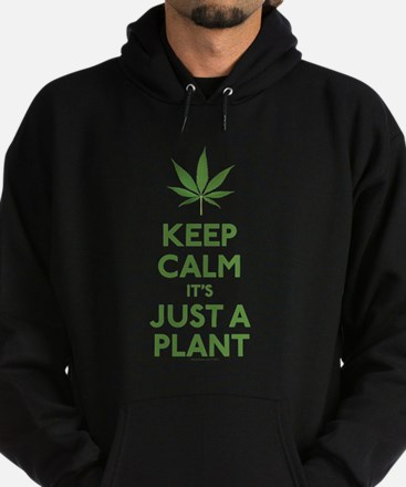Keep Calm Its Just A Plant Hoodie