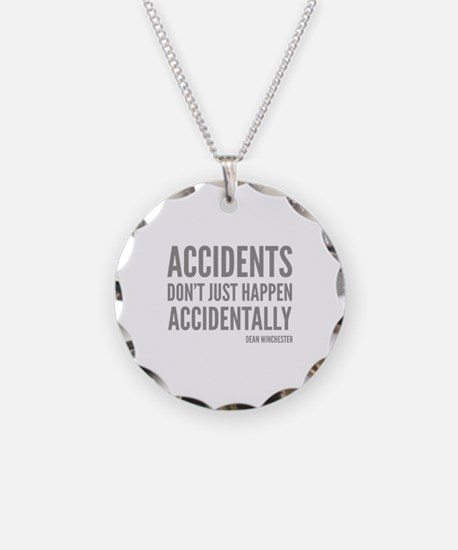 Accidents Don't Just Happen Accidentally Necklace