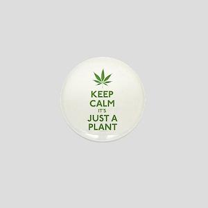 Keep Calm Its Just A Plant Mini Button