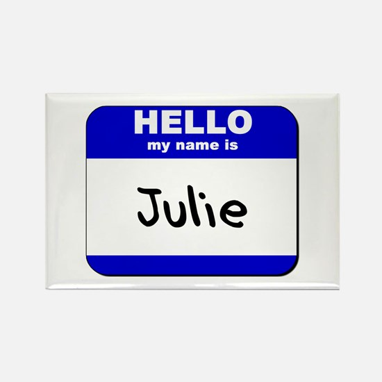 hello my name is julie Rectangle Magnet