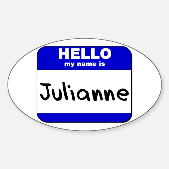 hello my name is julianne Oval Decal