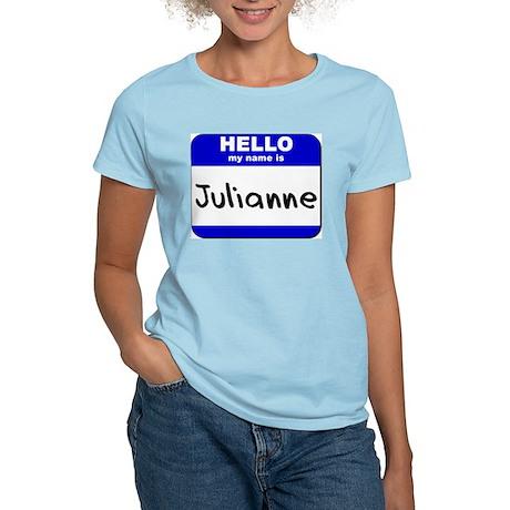 hello my name is julianne Women's Light T-Shirt