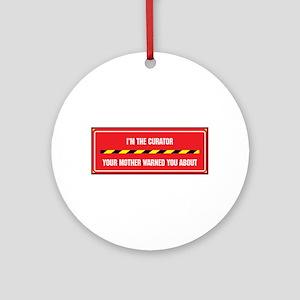 I'm the Curator Ornament (Round)