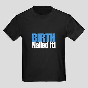 Birth Nailed it T-Shirt