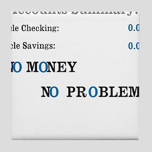 No money No problems Tile Coaster