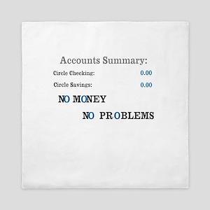 No money No problems Queen Duvet