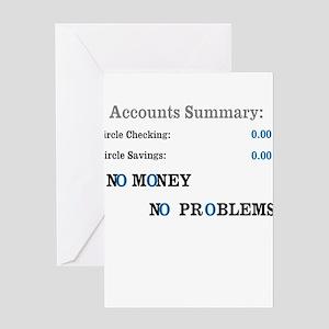 No money No problems Greeting Cards
