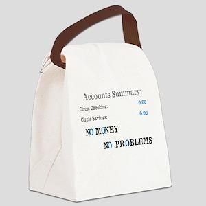 No money No problems Canvas Lunch Bag