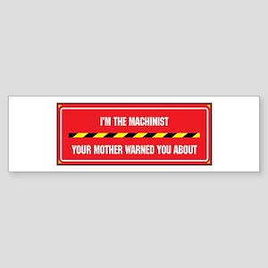 I'm the Machinist Bumper Sticker