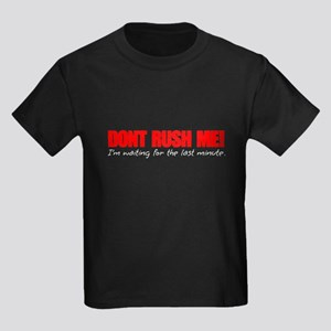 Dont Rush Me T-Shirt