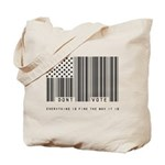 Don't Vote Everything Is Fine Tote Bag