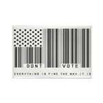 Don't Vote Everything Is Fine Rectangle Magnet (10