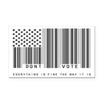 Don't Vote Everything Is Fine Rectangle Car Magnet