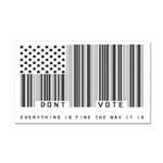 Don't Vote Everything Is Fine Car Magnet 20 x 12