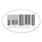 Don't Vote Everything Is Fine Sticker (Oval 10 pk)