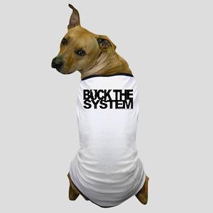 Buck The System Dog T-Shirt