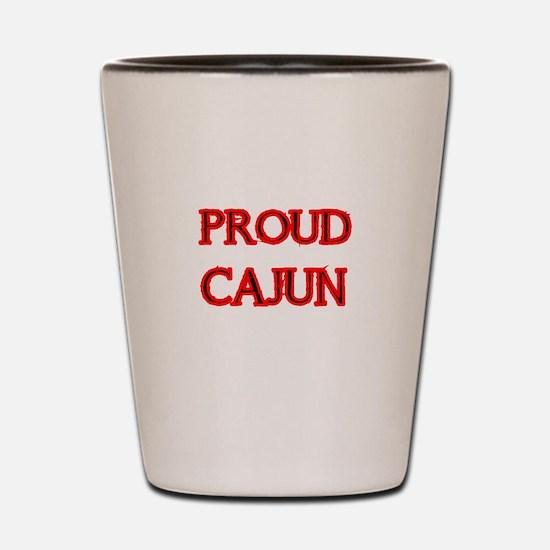 PROUD CAJUN Shot Glass