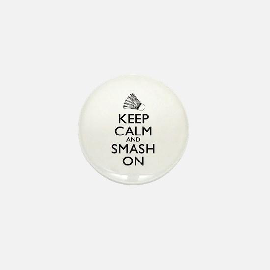 Badminton Keep Calm And Smash On Mini Button