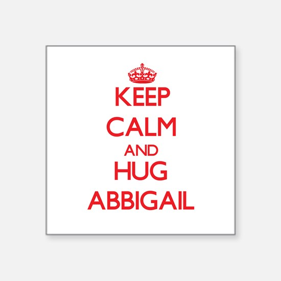 Keep Calm and Hug Abbigail Sticker