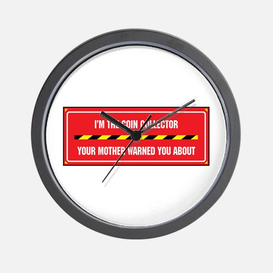 I'm the Coin Collector Wall Clock