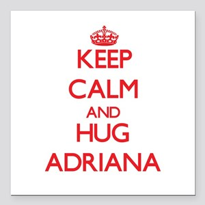 """Keep Calm and Hug Adriana Square Car Magnet 3"""" x 3"""