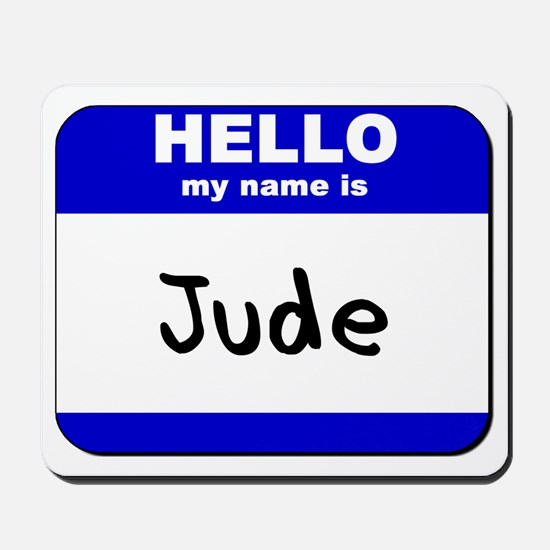 hello my name is jude  Mousepad