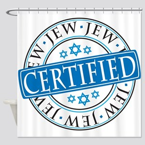 Certified Jew Shower Curtain