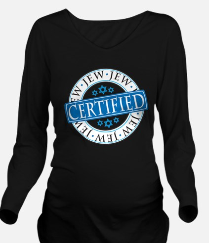 Certified Jew Long Sleeve Maternity T-Shirt