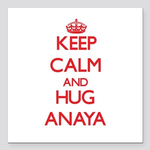 "Keep Calm and Hug Anaya Square Car Magnet 3"" x 3"""