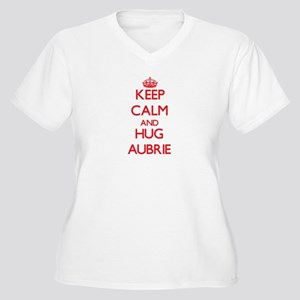 Keep Calm and Hug Aubrie Plus Size T-Shirt