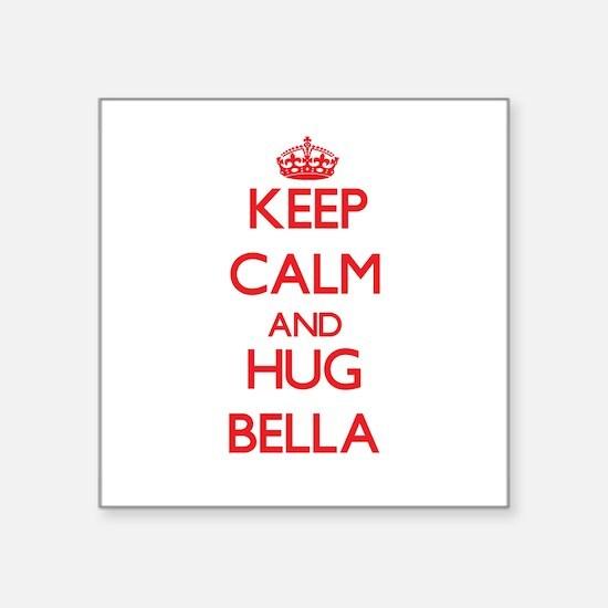 Keep Calm and Hug Bella Sticker