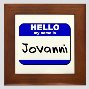 hello my name is jovanni  Framed Tile