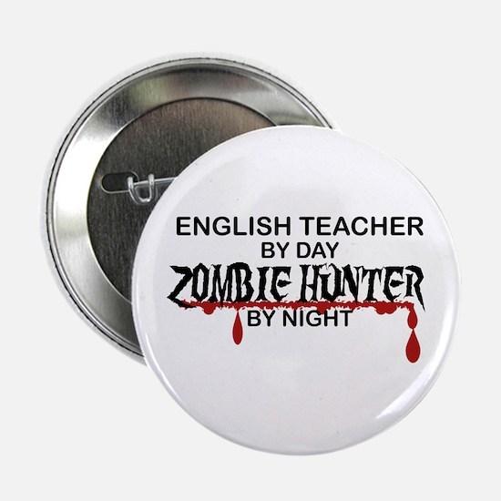 "Zombie Hunter - English Teacher 2.25"" Button"